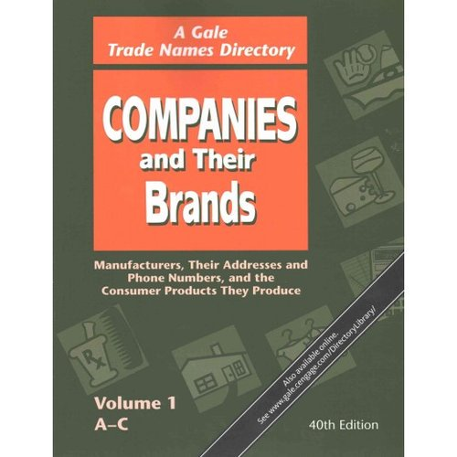 Companies and Their Brands : 5 Volume Set: Manufacturers, Their Addresses  and Phone Numbers, and the Consumer Products They Produce