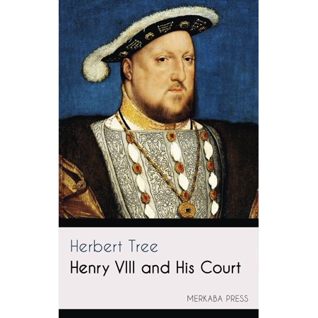Henry VIII and His Court - eBook