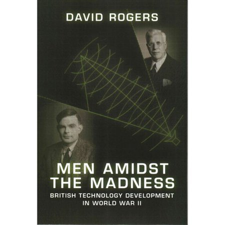 Men Amidst the Madness: British Technology Development in World War II