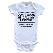 Don't Make Me Call My Lawyer She's Also My Godmother Funny Baby Onesie