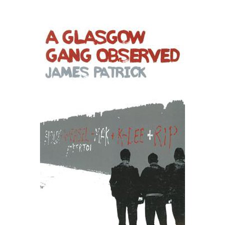 A Glasgow Gang Observed by