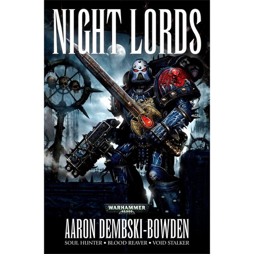 Night Lords: The Omnibus: Soul Hunter/ Blood Reaver/ Void Stalker