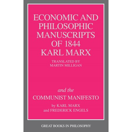 The Economic and Philosophic Manuscripts of 1844 and the Communist (Marx Manifesto Of The Communist Party Summary)