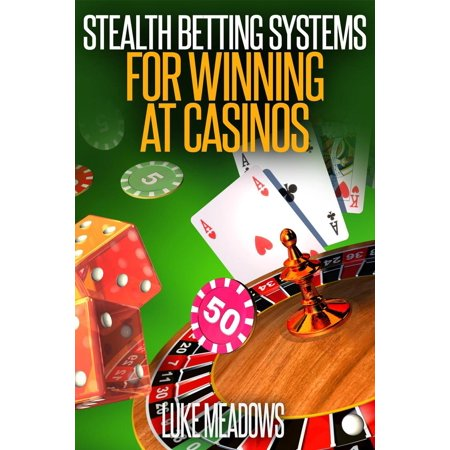 Stealth Betting Systems for Winning at Casinos - (Best Mlb Betting System)