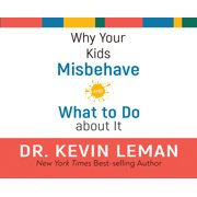 Why Your Kids Misbehave : and What to Do about It