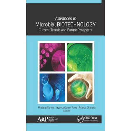 Advances in Microbial Biotechnology : Current Trends and Future