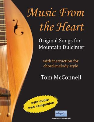 Music from the Heart: Original Songs for Mountain Dulcimer by