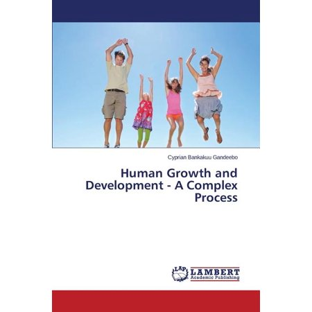 Human Growth and Development - A Complex Process Human Growth Complex Side Effects