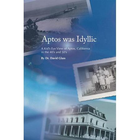 Aptos Was Idyllic - eBook