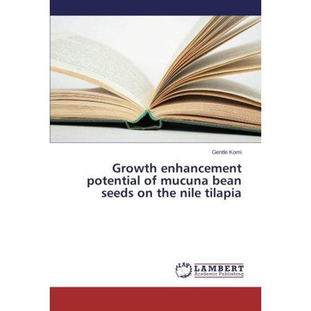 Growth Enhancement Potential of Mucuna Bean Seeds on the Nile Tilapia - image 1 of 1