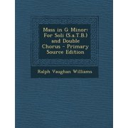 Mass in G Minor: For Soli (S.A.T.B.) and Double Chorus (Paperback)