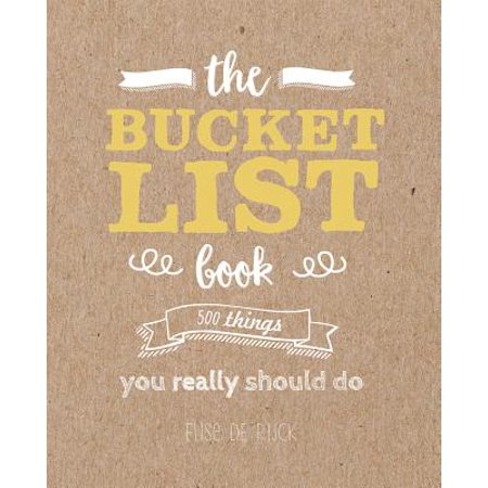 The Bucket List Book : 500 Things You Really Could (List Of Things To Be Interested In)