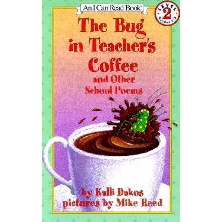 The Bug in Teacher's Coffee : And Other School Poems - Funny Halloween Poems For Teachers