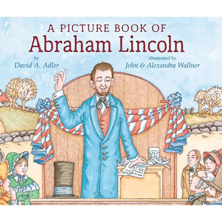 Abraham Lincoln In Top Hat (A Picture Book of Abraham)