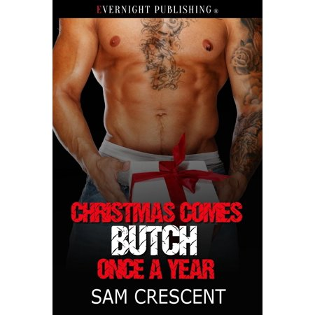 Christmas Comes Butch Once a Year - eBook