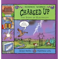Science Works: Charged Up: The Story of Electricity (Paperback)