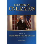 The Story of Civilization : Vol. 4 - The History of the United States One Nation Under God Text Book
