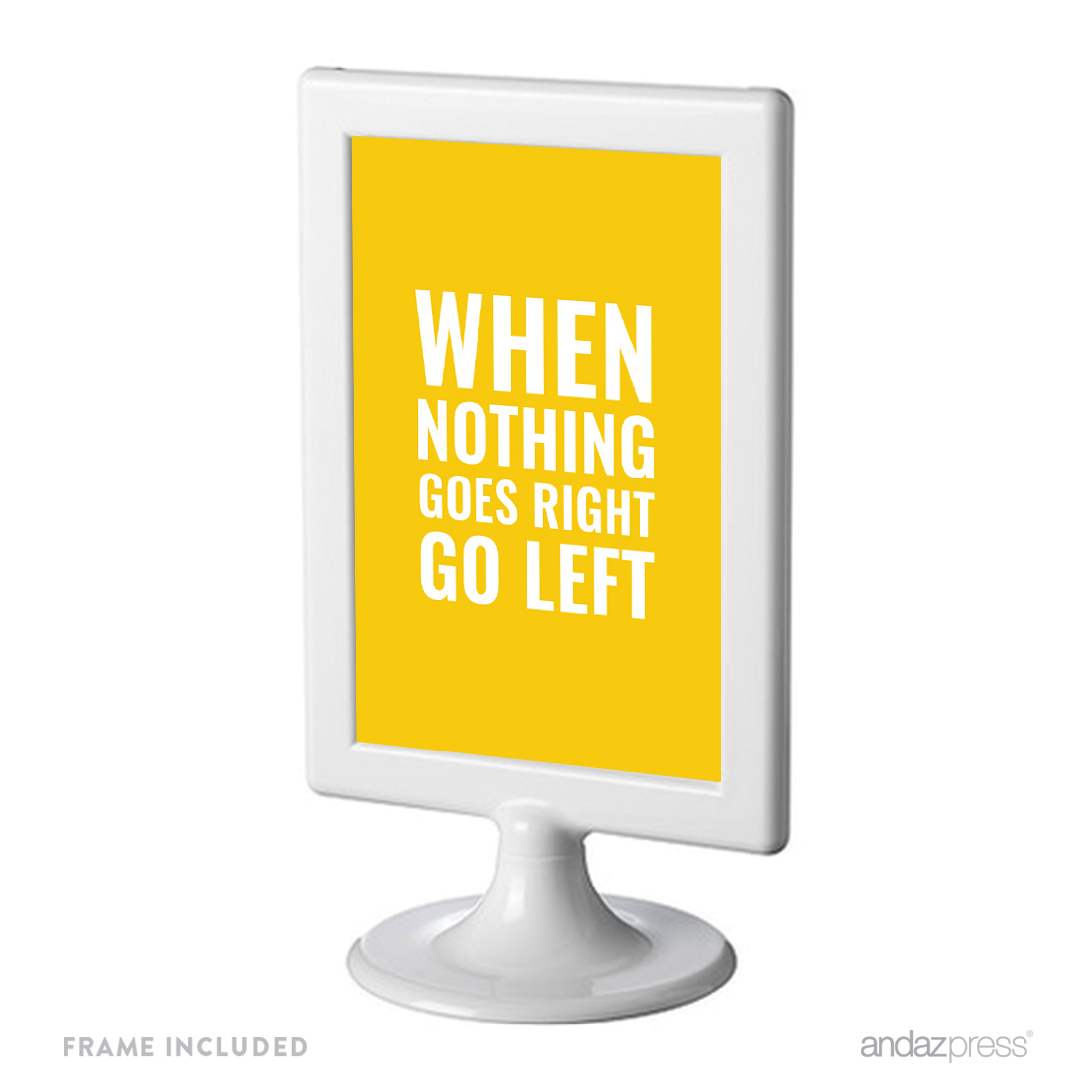 When Nothing Goes Right Go Left Funny Inspirational Quotes Office