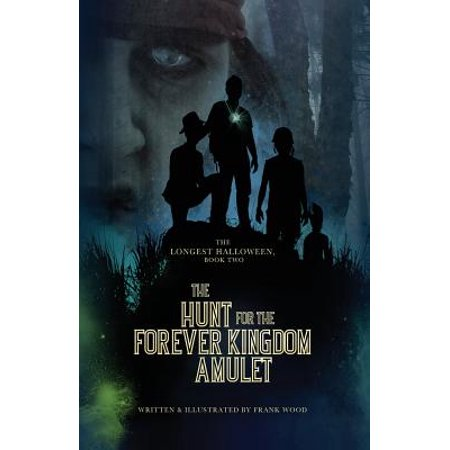 The Longest Halloween, Book Two : The Hunt for the Forever Kingdom Amulet](Lyric Halloween Forever And One)