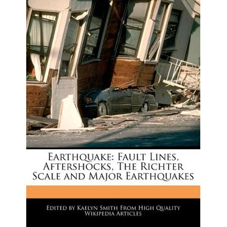 Earthquake : Fault Lines, Aftershocks, the Richter Scale and Major - Earthquake Aftershock