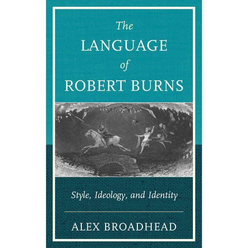 The Language of Robert Burns: Style, Ideology, and Identity