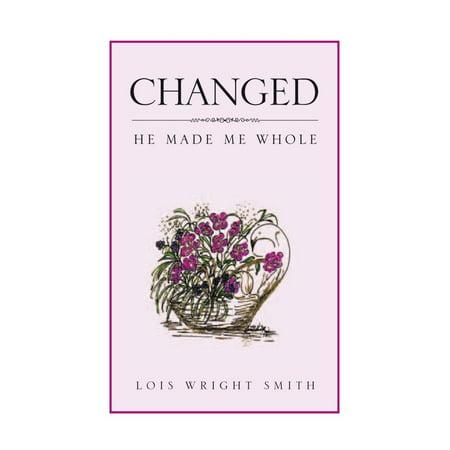 Changed: He Made Me Whole - eBook