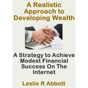 A Realistic Approach To Developing Wealth - eBook