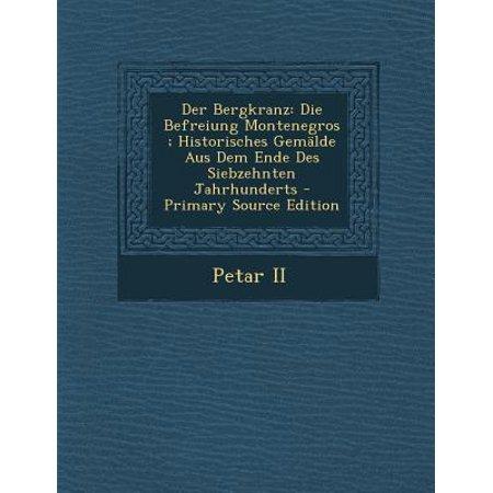 Der Bergkranz: Die Befreiung Montenegros; Historisches Gemalde Aus Dem Ende Des Siebzehnten Jahrhunderts - Primary Source Edition