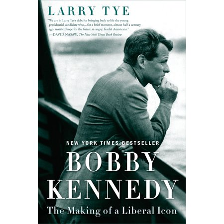 Bobby Kennedy : The Making of a Liberal Icon (Best Of Bobby Moynihan)