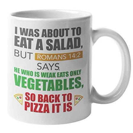 I Was About To Eat A Salad, But Romans 14:2 Tells Me Otherwise Funny  Christian Bible Verse Coffee & Tea Gift Mug For A Dietician, Fitness  Enthusiast,