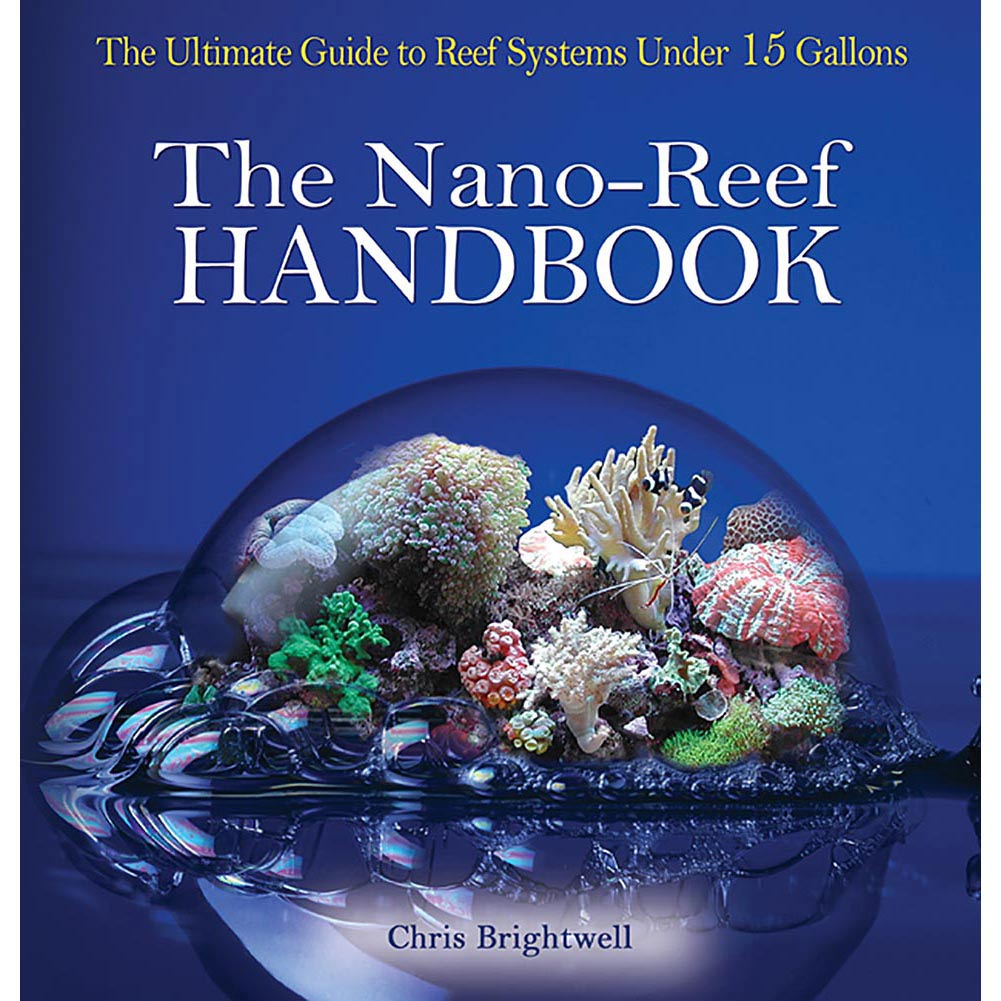 The Nano-Reef Handbook, Sea Life by TFH Publications