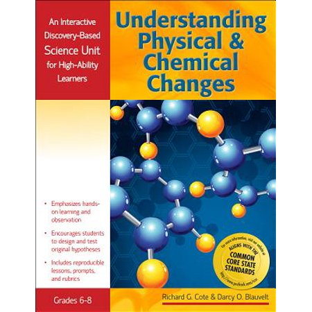 Understanding Physical and Chemical Changes: An Interactive Discovery-Based Science Unit for High-Ability (Examples Of Physical And Chemical Changes For Kids)