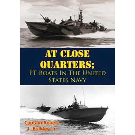 United States Navy Calls (At Close Quarters; PT Boats In The United States Navy [Illustrated Edition] -)