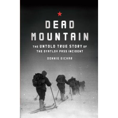 ISBN 9781452112749 product image for Dead Mountain : The Untold True Story of the Dyatlov Pass Incident | upcitemdb.com