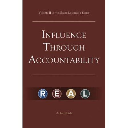 Make a Difference : Influence Through Accountability: Volume 2 of the Eagle Leadership Series for Business