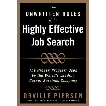 The Unwritten Rules of the Highly Effective Job Search: The Proven Program Used by the World's Leading Career Services Company (Hardcover) - City Of Pearland Jobs