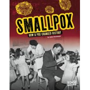 Infected!: Smallpox: How a Pox Changed History (Hardcover)