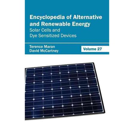 Encyclopedia Of Alternative And Renewable Energy  Volume 27  Solar Cells And Dye Sensitized Devices