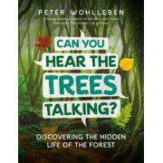 Can You Hear the Trees Talking?: Discovering the Hidden Life of the Forest (Hardcover)