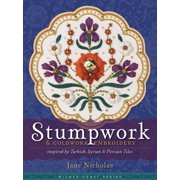 Milner Craft (Hardcover): Stumpwork & Goldwork Embroidery Inspired by Turkish, Syrian & Persian Tiles (Hardcover)