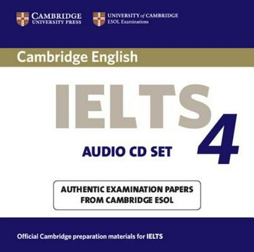 Cambridge IELTS 4: Examination Papers From University Of Cambridge ESOLl Examinations