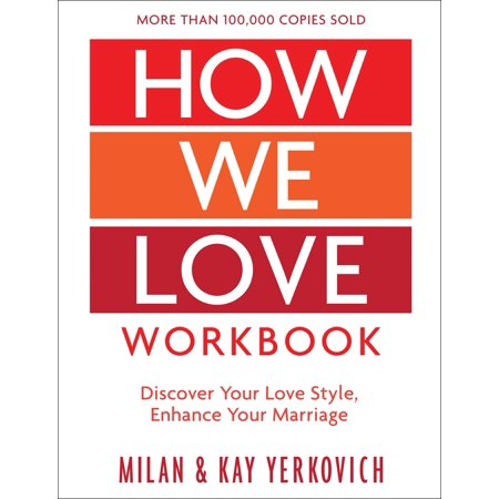 How We Love Workbook, Expanded Edition : Making Deeper Connections in Marriage
