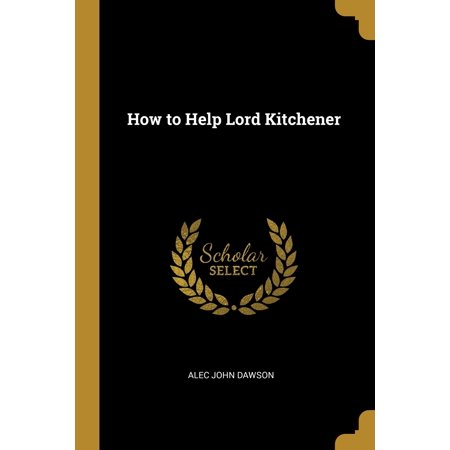 How to Help Lord Kitchener Paperback ()