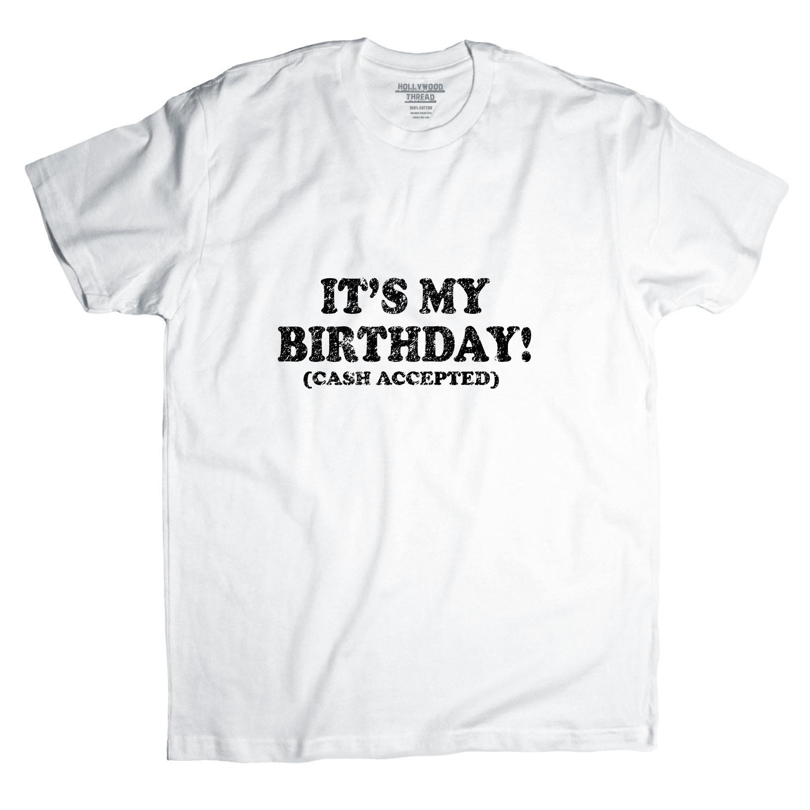 It's My Birthday! (Cash Accepted) - Hilarious Graphic Men's T-Shirt