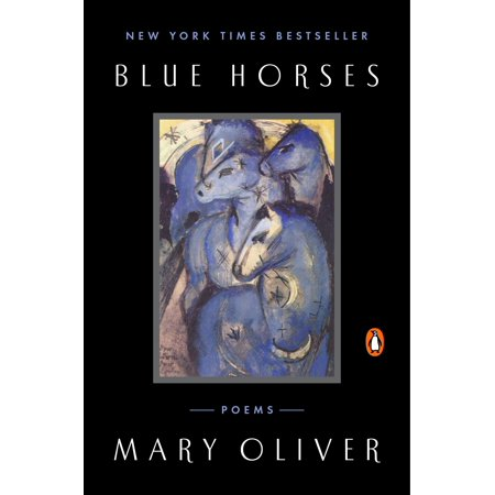 Blue Horses : Poems (9 11 Poem Out Of The Blue)