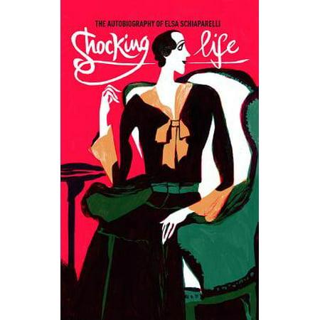 Shocking Life : The Autobiography of Elsa Schiaparelli