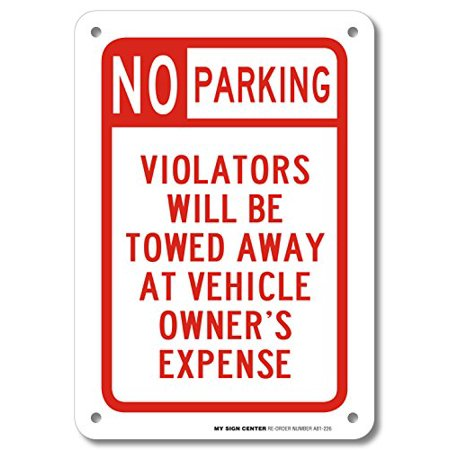 Champions Steel Parking Sign (No Parking Violators Will Be Towed Away At Vehicle Owner's Expense Sign- 10