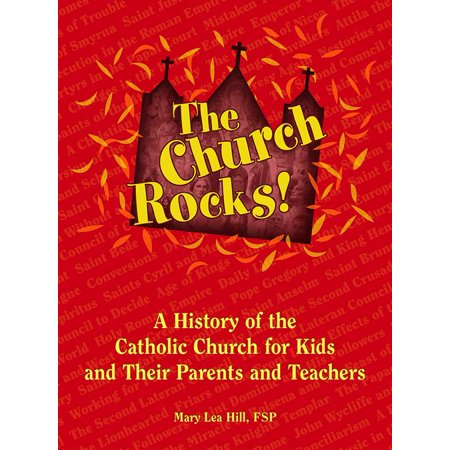 The Church Rocks: A History of the Catholic Church for Kids and Their Parents and Teachers (Shop Teachers Rock)