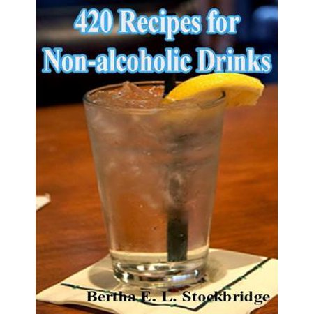 420 Recipes for Non-alcoholic Drinks - eBook
