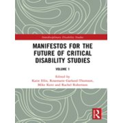 Manifestos for the Future of Critical Disability Studies - eBook
